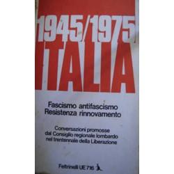 1945-1975 ITALIA Fascismo, antifascismo, resistenza, rinnovamento