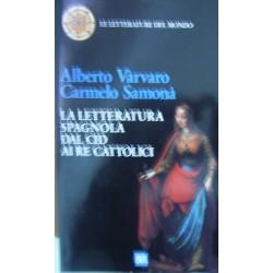 La letteratura spagnola dal Cid ai re cattolici - Alberto Varvaro/Carmelo Samonà