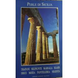 Trapani, Selinunte, Marsala, Egadi, Erice, Mozia, Pantelleria, Segesta. Perle di Sicilia
