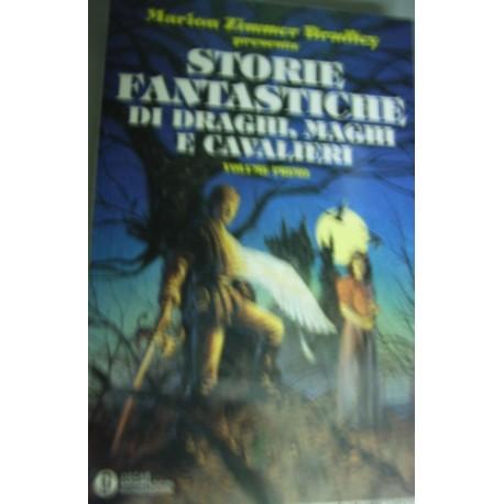 Storie fantastiche di draghi, maghi e cavalieri. Volume 1° - M. Zimmer Bradley