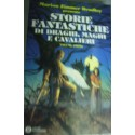 Storie fantastiche di draghi, maghi e cavalieri - M. Zimmer Bradley