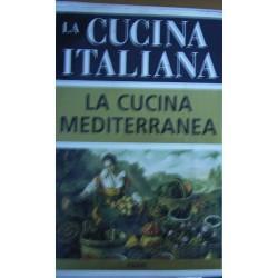 La cucina italiana. La cucina mediterranea