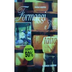 Formaggi e vini d'Italia-Vini e formaggi d'Italia - Paolo Scotto