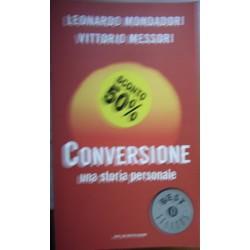 Conversione. Una storia personale - Leonardo Mondadori/Vittorio Messori