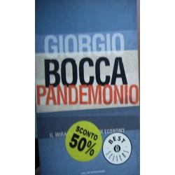 Pandemonio. Il miraggio della new economy - Giorgio Bocca