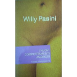 I nuovi comportamenti amorosi. Coppia e trasgressione - Willy Pasini