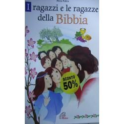 I ragazzi e le ragazze della Bibbia - Piera Paltro