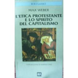L'Etica protestante e lo spirito del capitalismo - M. Weber