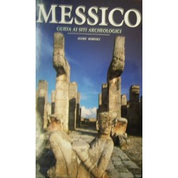 Messico. Guida ai siti archeologici - Davide Dominici