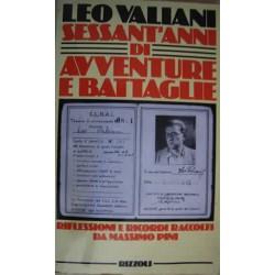 Sessant'anni di avventure e battaglie - L. Valiani