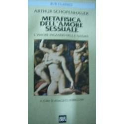 Metafisica dell'amore sessuale. L'amore inganno della natura. - A. Schopenhauer