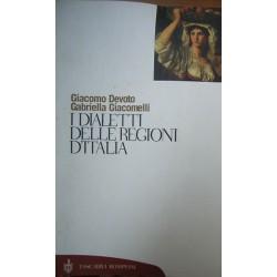 I dialetti delle regioni d'Italia - Giacomo Devoto/Gabriella Giacomelli