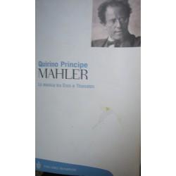 Mahler. La musica tra Eros e Thanatos - Quirino Principe