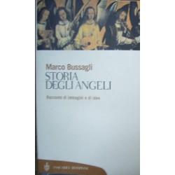Storia degli angeli. Racconto di immagini e di idee - Marco Bussagli