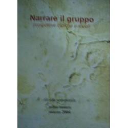 Narrare il gruppo. Prospettive cliniche e sociali - Rivista - a cura di B. Vezzani/G. Licari