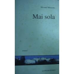 Mai sola - Silvana Moscato