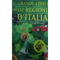 Il grande libro delle regioni d'Italia - Silvano Pezzetta