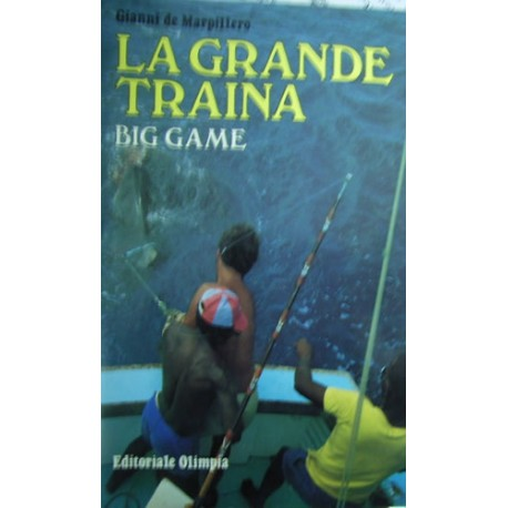 La Grande traina. Big Game