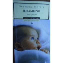 Il bambino. Tutti i perché - Desmond Morris