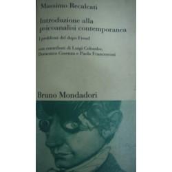 Introduzione alla psicoanalisi contemporanea. I problemi del dopo Freud - M. Recalcati