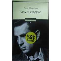 Vita di Kerouac - Ann Charters