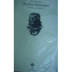 Andrea Mantegna. Un'etica, un'estetica - J. Saramago
