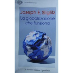 La globalizzazione che funziona - Joseph E. Stiglitz