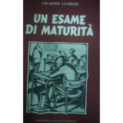 Un esame di maturità - Giuseppe Livrizzi