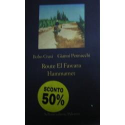 Route El Fawara. Hammamet - Bobo Craxi/Gianni Pennacchi