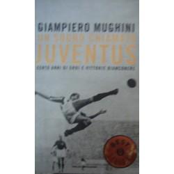 Un sogno chiamato Juventus - Giampiero Mughini