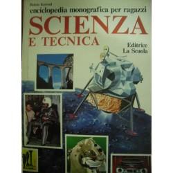 Enciclopedia monografica per ragazzi - Scienza e tecnica - R. Kerrod