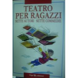 Teatro per ragazzi - Sette Autori sette commedie
