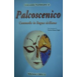 Palcoscenico - Commedie in lingua siciliana - G. Formisano