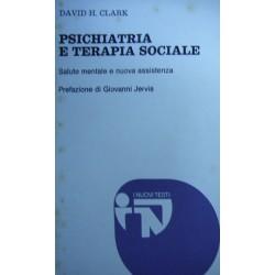 Psichiatria e terapia sociale:salute mentale e nuova assistenza - David H. Clark (psichiatra)