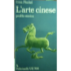 L'arte cinese:profilo storico - Gina Pischel-Fraschini