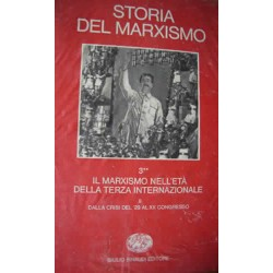 Storia del marxismo III°: Il marxismo nell'età della Terza Internazionale. 2. Dalla crisi del '29 al XX Congresso - AAVV