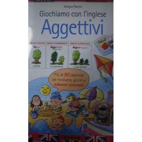 Giochiamo con l'inglese. Aggettivi - A. Panini