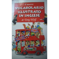 Vocabolario illustrato in inglese - A. Galli/T. Wolf