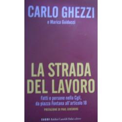 La strada del lavoro - Carlo Ghezzi/Marica Guiducci
