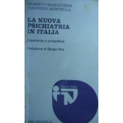 La nuova psichiatria in Italia - Alberto Manacorda/Vincenzo Montella