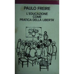 L'educazione come pratica della libertà - Paulo Freire