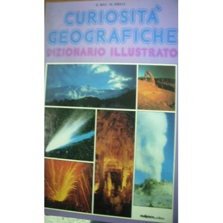Curiosità geografiche. Dizionario illustrato - D. Bigi/M. Sirilli