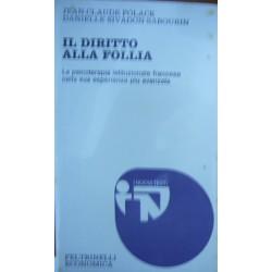 Il diritto alla follia - Jean-Claude Polack/Danielle Sivadon-Sabourin