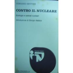 Contro il nucleare: ecologia e centrali nucleari - Virginio Bettini