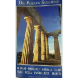 Die Perlen Siziliens - Trapani, Selinunte, Marsala, Egadi, Erice, Mozia, Pantelleria, Segesta
