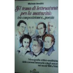 Il tema di letteratura per la maturità. Tra composizione e poesia - Michele Venditti