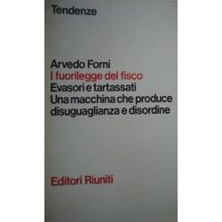I fuorilegge del fisco - Arvedo Forni