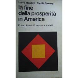La fine della prosperità in America - Harry Magdoff/Paul Sweezy