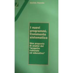 I nuovi programmi. Commento sistematico per la scuola elementare - Matilde Parente
