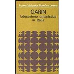 Educazione umanistica in Italia - Eugenio Garin